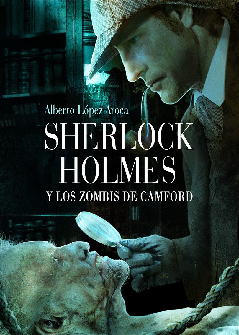 Sherlock Holmes y los zombis de Camford, Alberto López Aroca Sherlock-zombies1