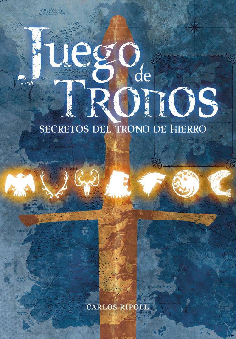 Juego de Tronos:Los secretos del trono de hierro